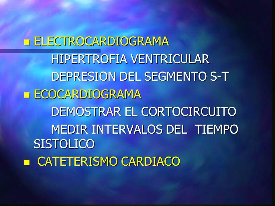 ELECTROCARDIOGRAMA HIPERTROFIA VENTRICULAR. DEPRESION DEL SEGMENTO S-T. ECOCARDIOGRAMA. DEMOSTRAR EL CORTOCIRCUITO.