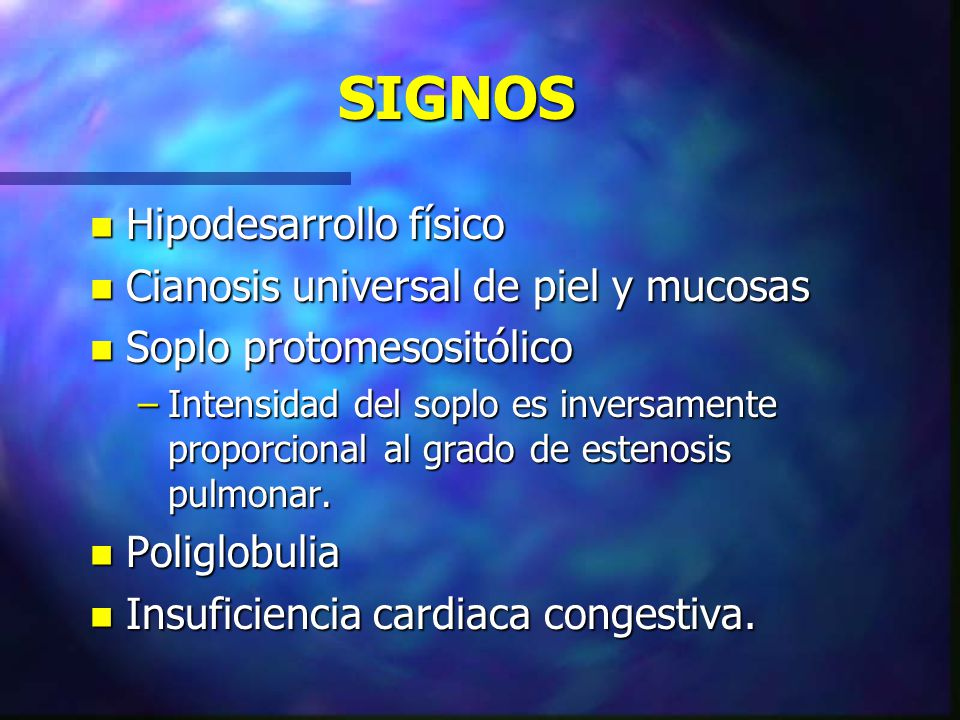 SIGNOS Hipodesarrollo físico Cianosis universal de piel y mucosas