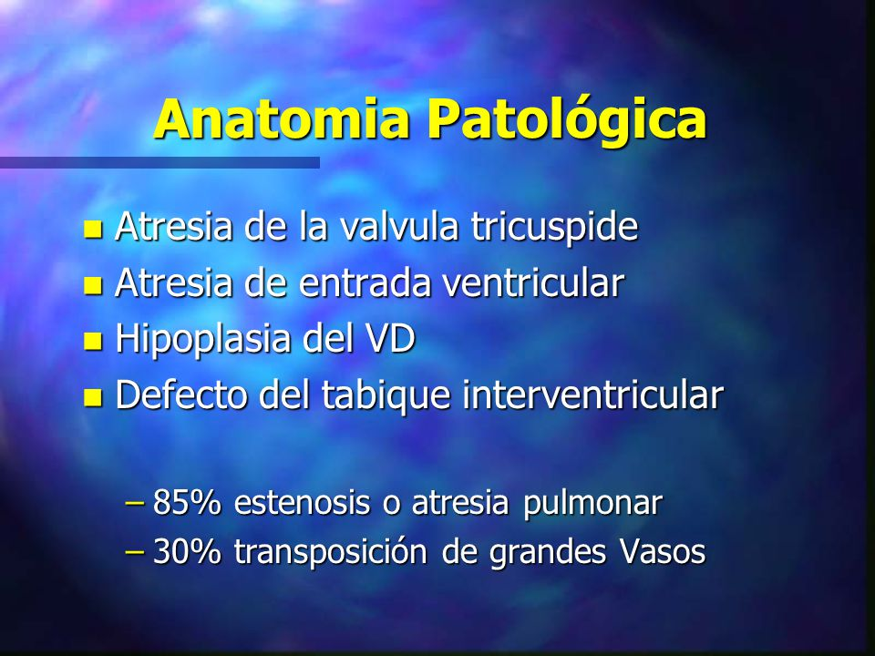 Anatomia Patológica Atresia de la valvula tricuspide
