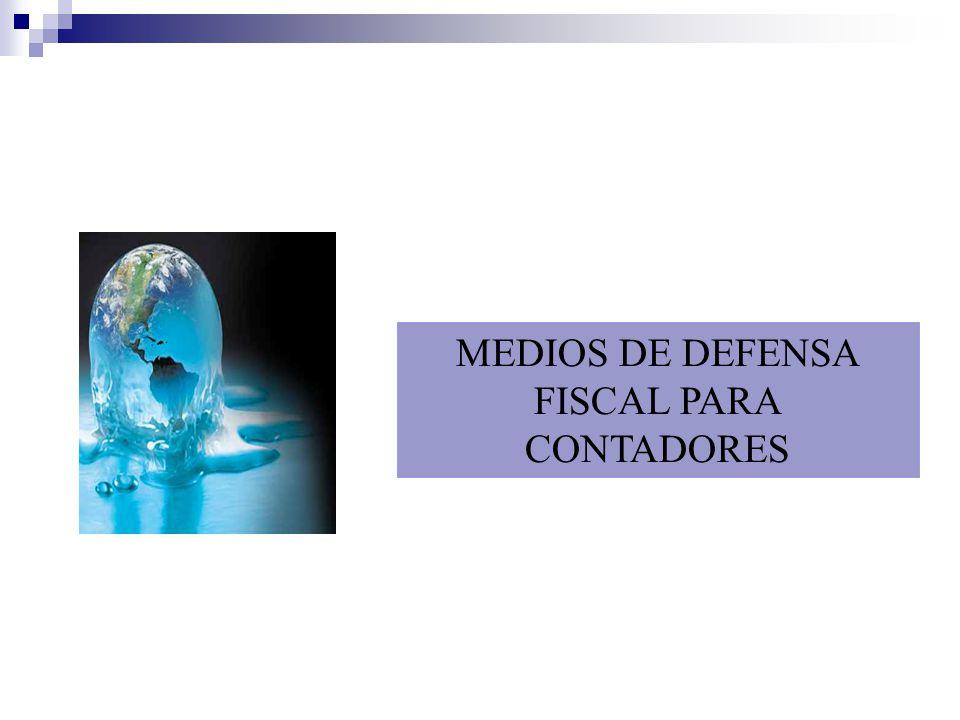 MEDIOS DE DEFENSA FISCAL PARA CONTADORES