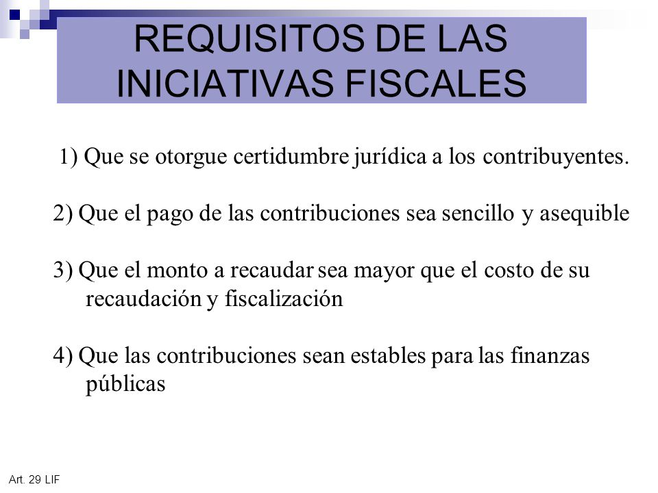REQUISITOS DE LAS INICIATIVAS FISCALES