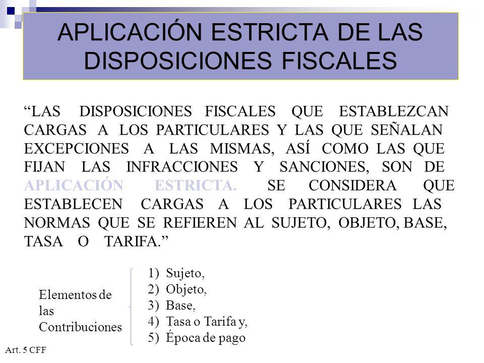 APLICACIÓN ESTRICTA DE LAS DISPOSICIONES FISCALES