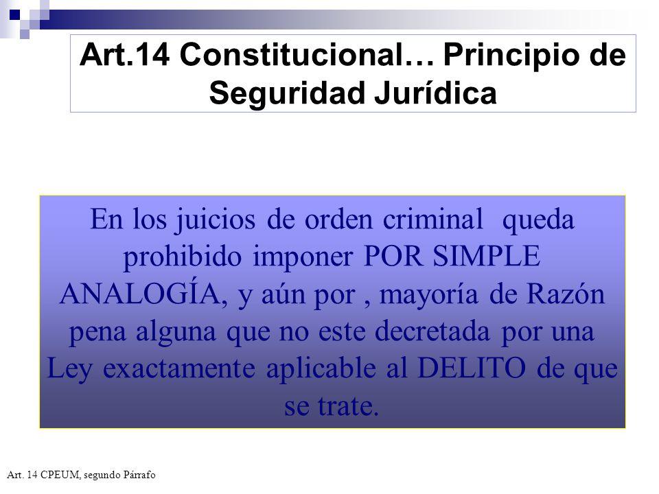 Art.14 Constitucional… Principio de Seguridad Jurídica