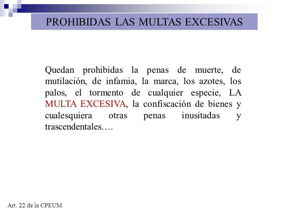 PROHIBIDAS LAS MULTAS EXCESIVAS