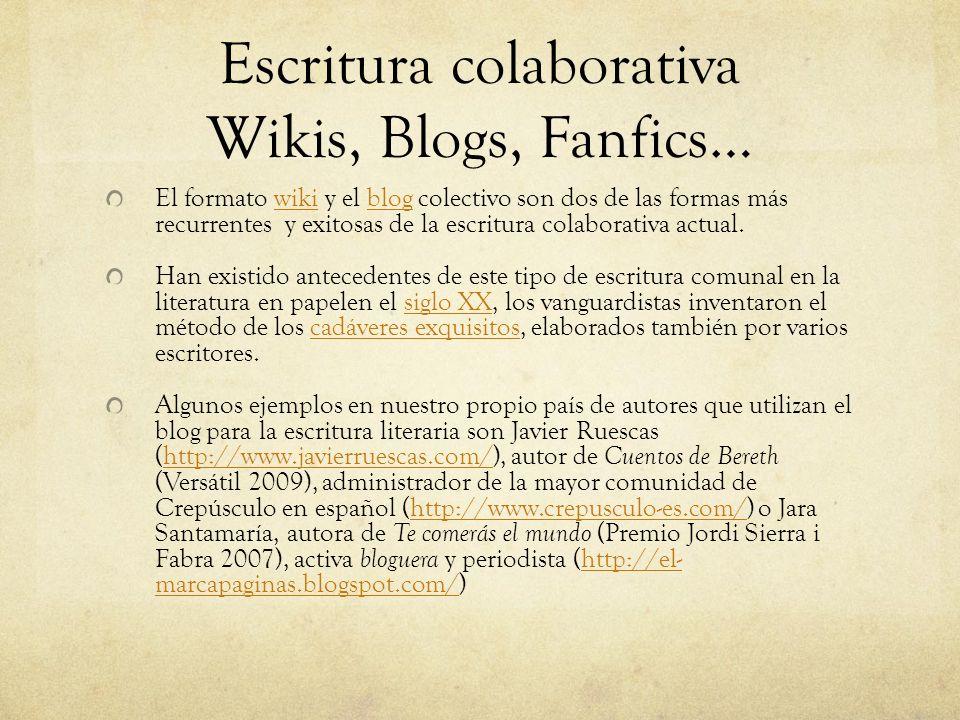 Escritura colaborativa Wikis, Blogs, Fanfics…