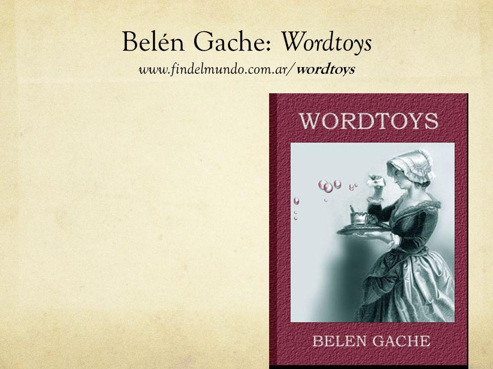 Belén Gache: Wordtoys www.findelmundo.com.ar/wordtoys