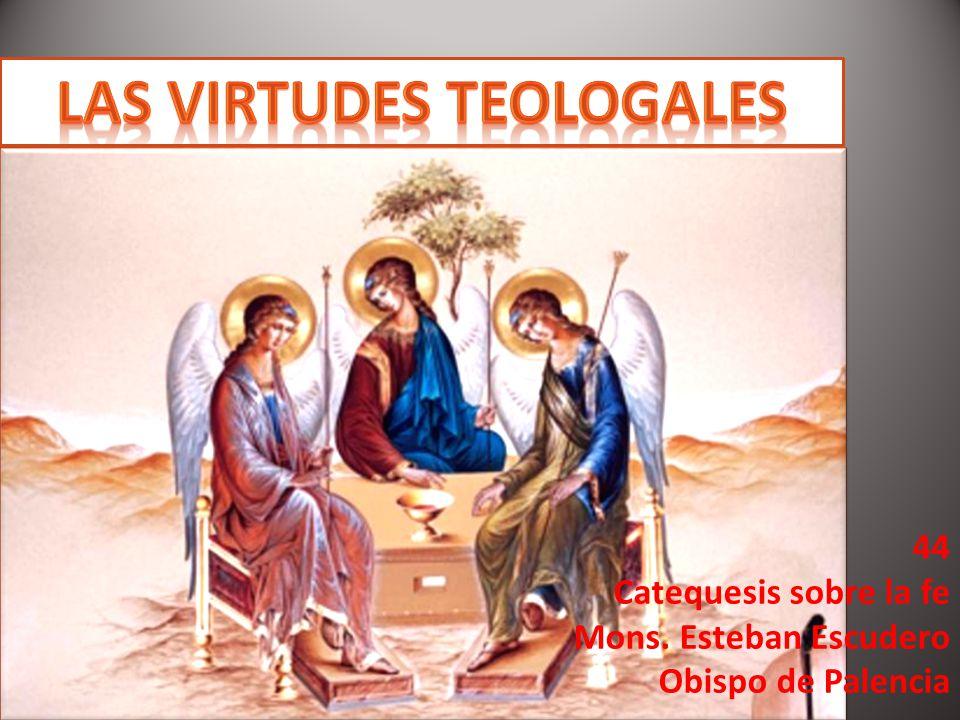 LAS VIRTUDES TEOLOGALES