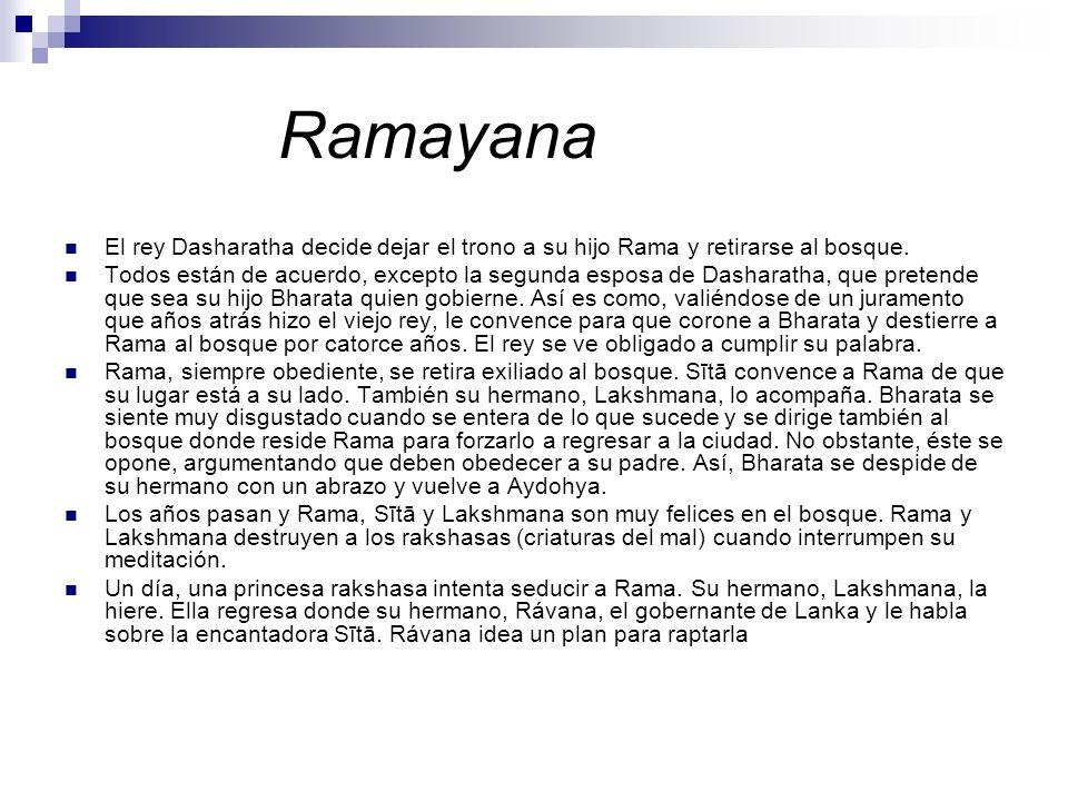 Ramayana El rey Dasharatha decide dejar el trono a su hijo Rama y retirarse al bosque.
