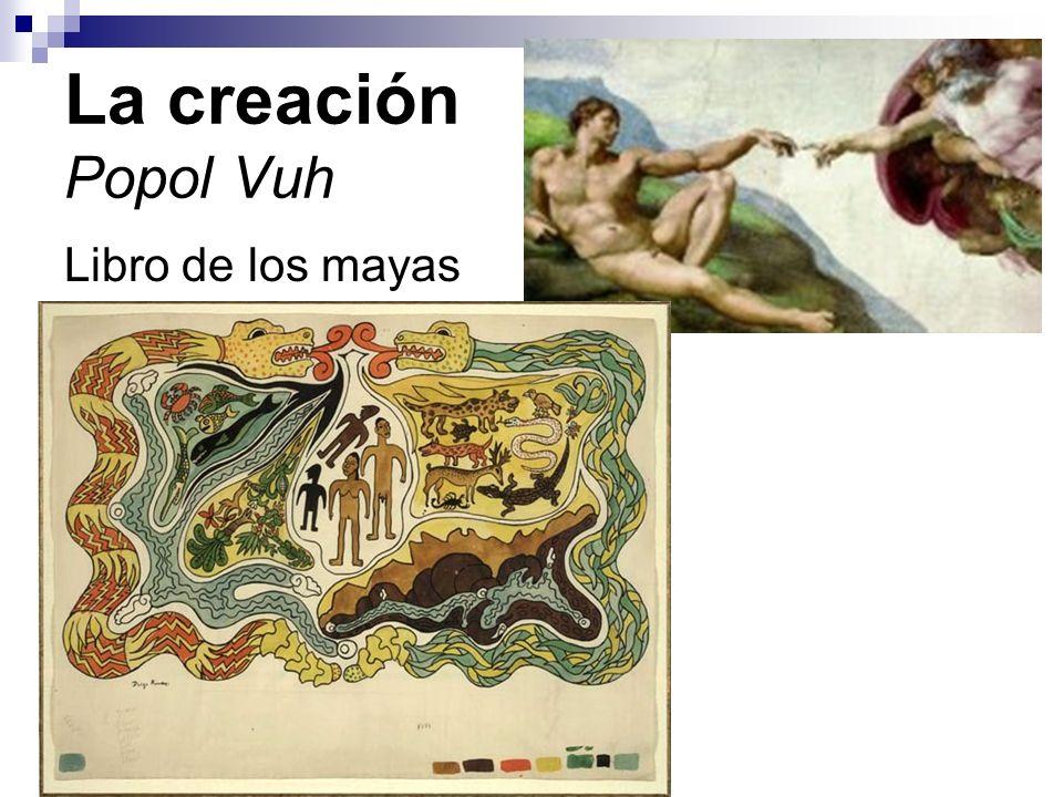 La creación Popol Vuh Libro de los mayas