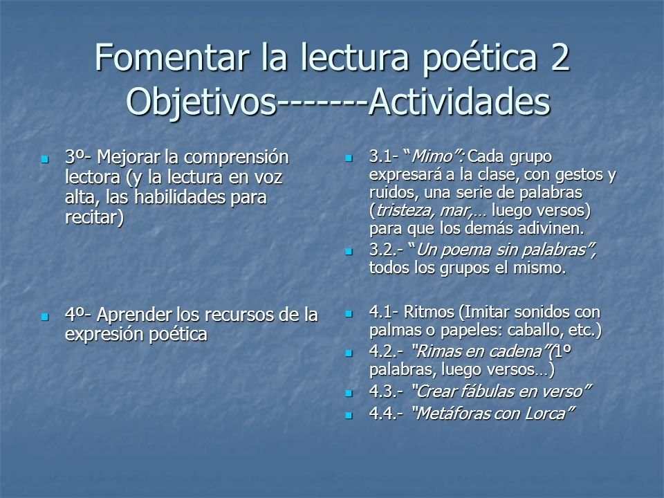 Fomentar la lectura poética 2 Objetivos-------Actividades