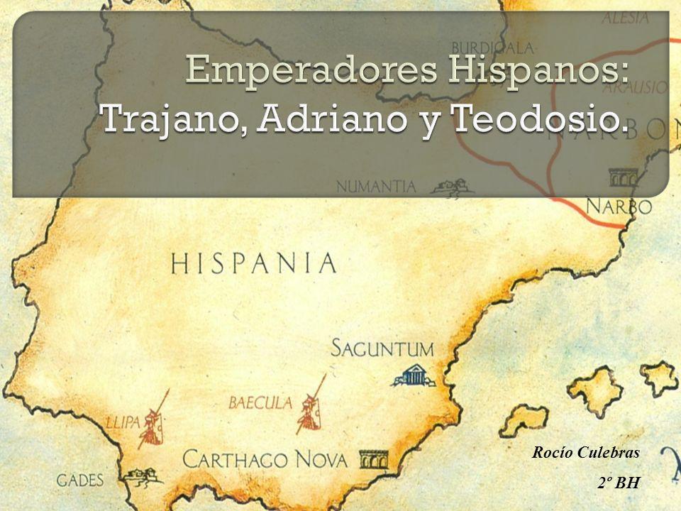 Emperadores Hispanos: Trajano, Adriano y Teodosio.