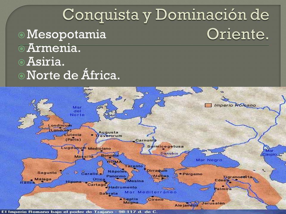 Conquista y Dominación de Oriente.