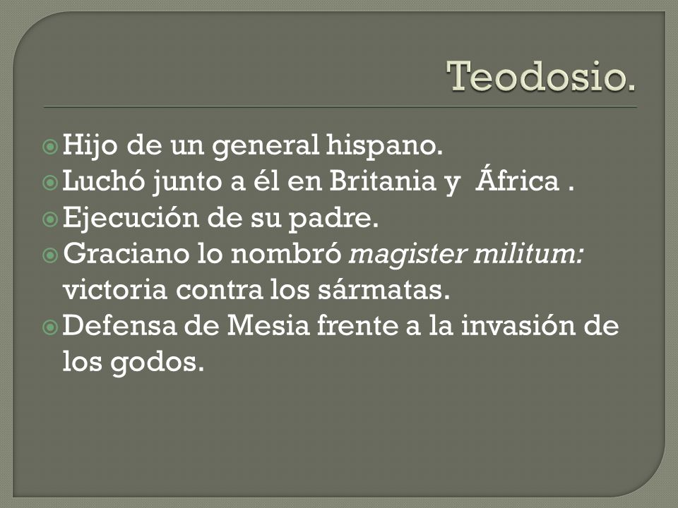 Teodosio. Hijo de un general hispano.
