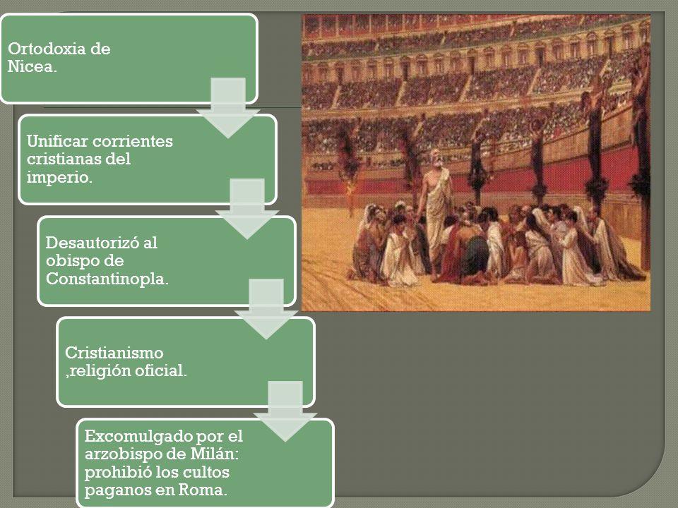 Ortodoxia de Nicea. Unificar corrientes cristianas del imperio. Desautorizó al obispo de Constantinopla.