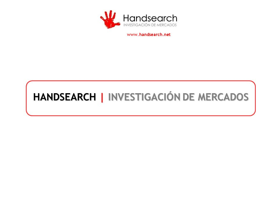 HANDSEARCH | INVESTIGACIÓN DE MERCADOS