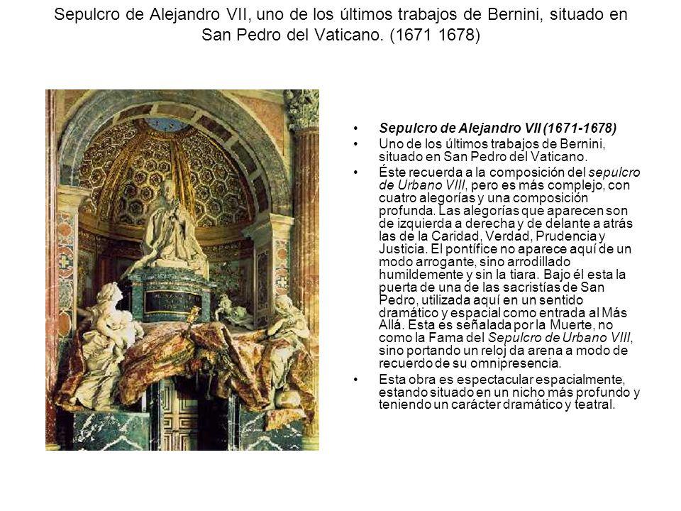 Sepulcro de Alejandro VII, uno de los últimos trabajos de Bernini, situado en San Pedro del Vaticano. (1671 1678)