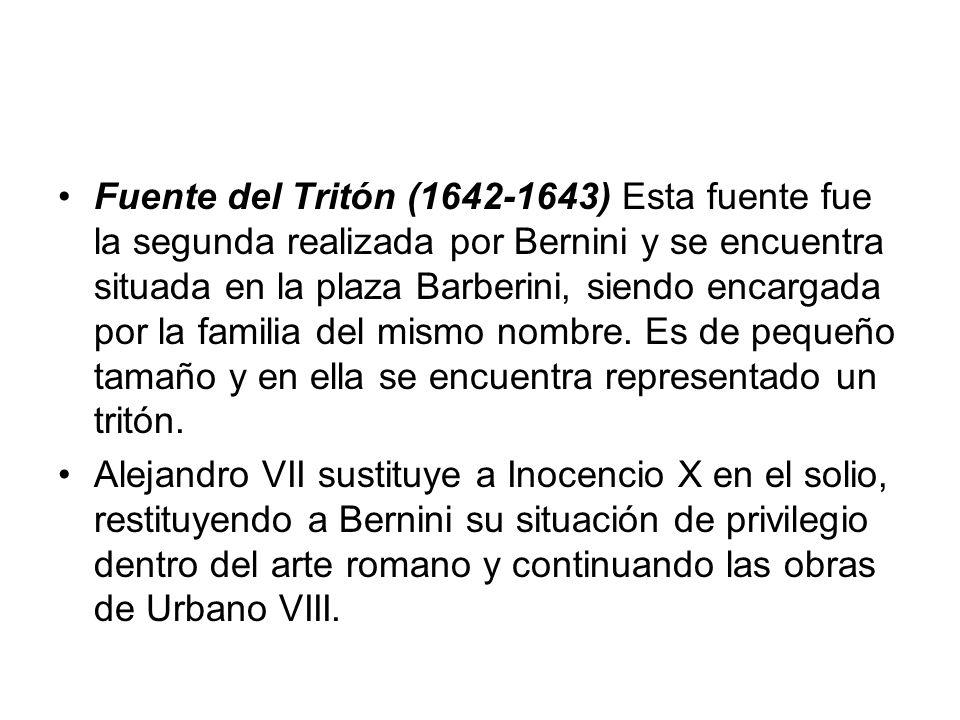 Fuente del Tritón (1642-1643) Esta fuente fue la segunda realizada por Bernini y se encuentra situada en la plaza Barberini, siendo encargada por la familia del mismo nombre. Es de pequeño tamaño y en ella se encuentra representado un tritón.