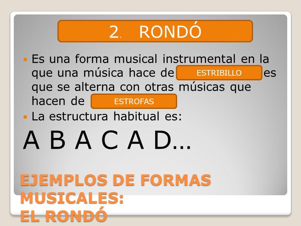 EJEMPLOS DE FORMAS MUSICALES: EL RONDÓ