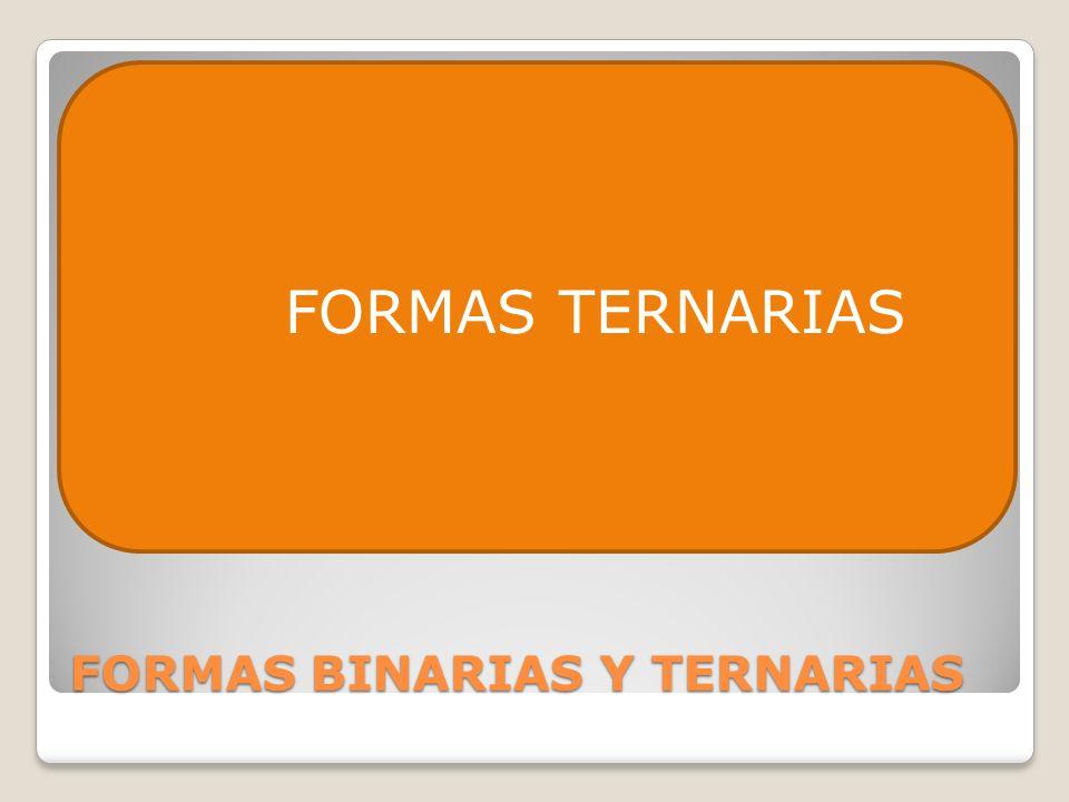 FORMAS BINARIAS Y TERNARIAS