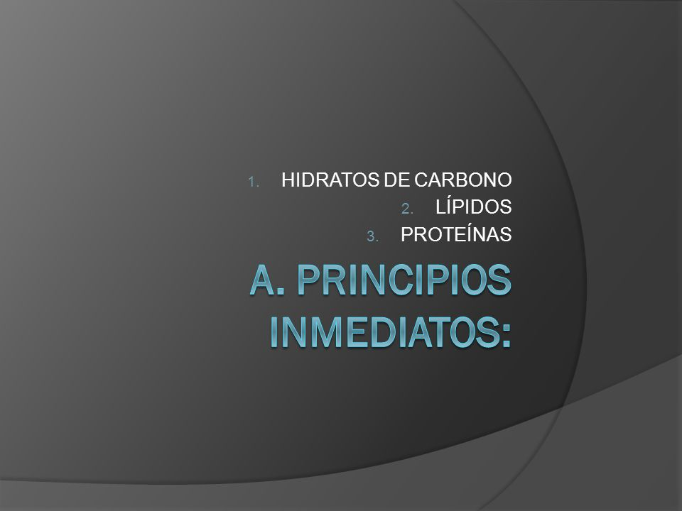 A. PRINCIPIOS INMEDIATOS: