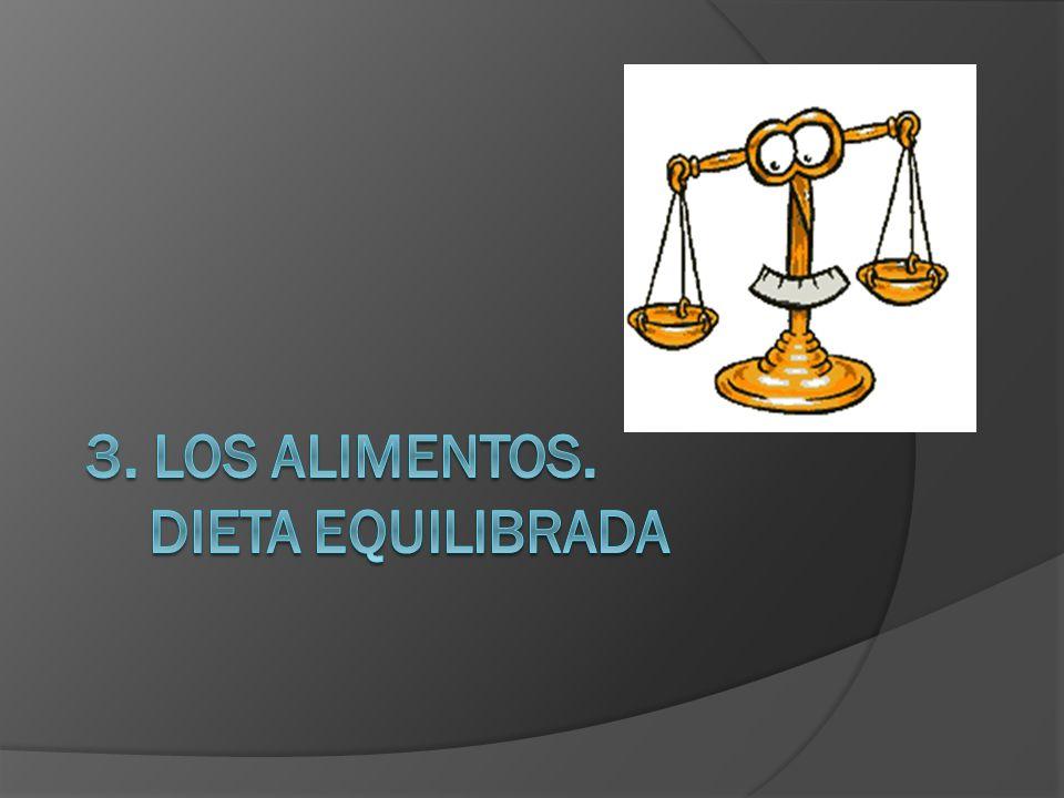 3. LOS ALIMENTOS. DIETA EQUILIBRADA