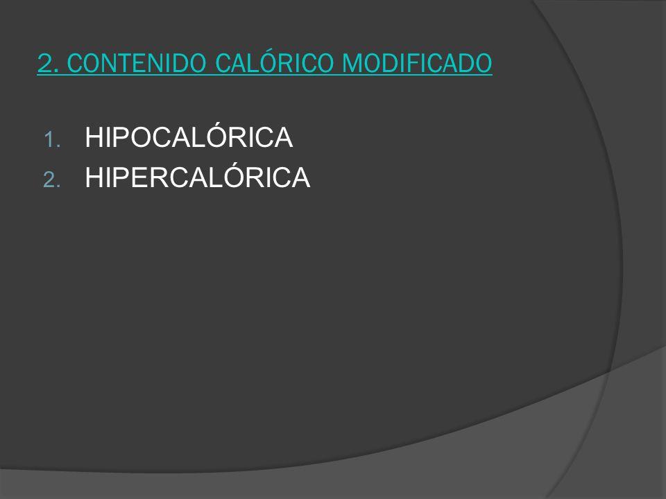 2. CONTENIDO CALÓRICO MODIFICADO