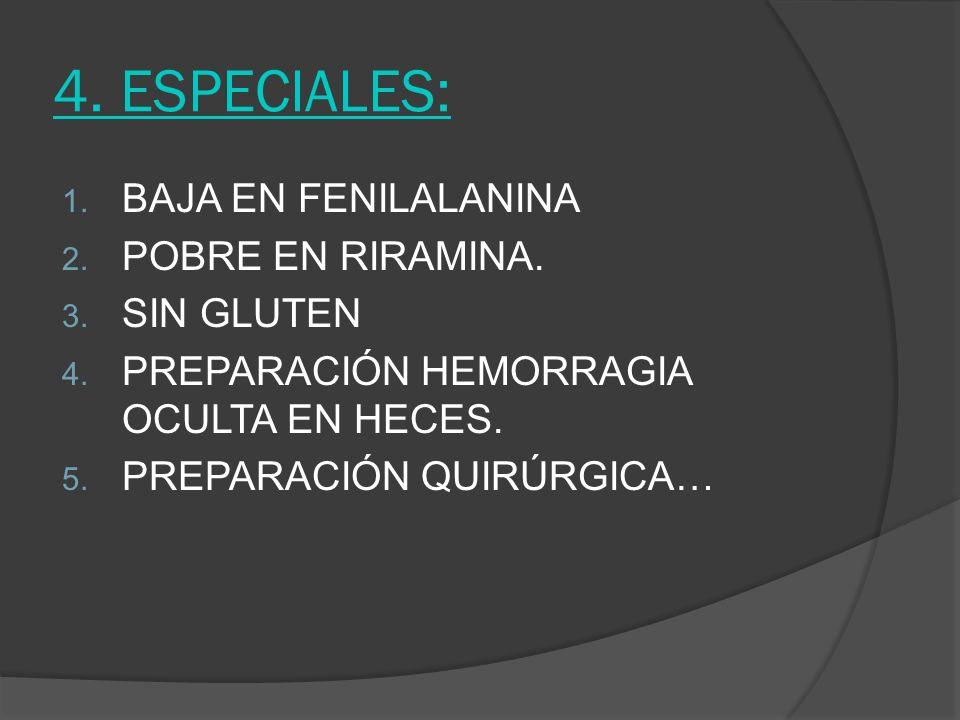 4. ESPECIALES: BAJA EN FENILALANINA POBRE EN RIRAMINA. SIN GLUTEN