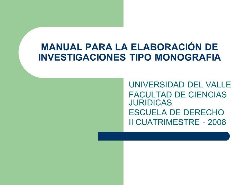 MANUAL PARA LA ELABORACIÓN DE INVESTIGACIONES TIPO MONOGRAFIA
