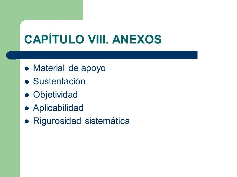 CAPÍTULO VIII. ANEXOS Material de apoyo Sustentación Objetividad