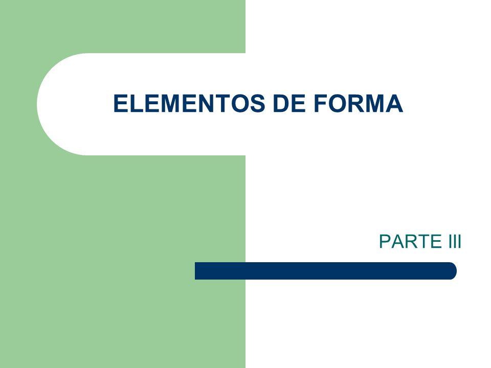 ELEMENTOS DE FORMA PARTE III