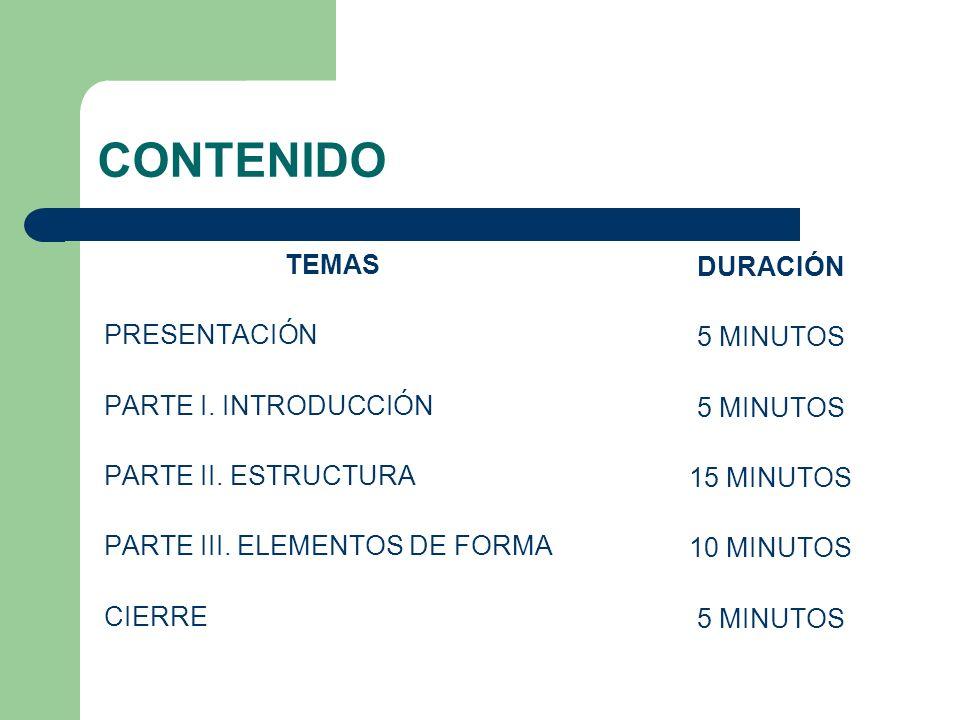 CONTENIDO TEMAS DURACIÓN PRESENTACIÓN 5 MINUTOS PARTE I. INTRODUCCIÓN