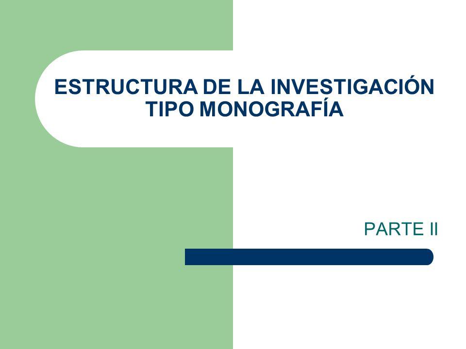 ESTRUCTURA DE LA INVESTIGACIÓN TIPO MONOGRAFÍA