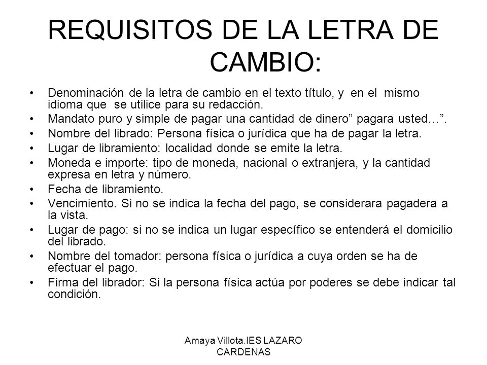 REQUISITOS DE LA LETRA DE CAMBIO: