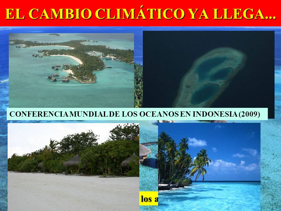 EL CAMBIO CLIMÁTICO YA LLEGA...