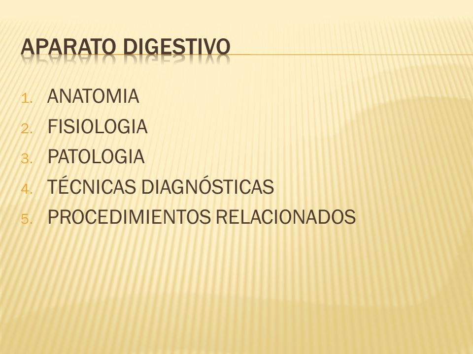 APARATO DIGESTIVO ANATOMIA FISIOLOGIA PATOLOGIA TÉCNICAS DIAGNÓSTICAS