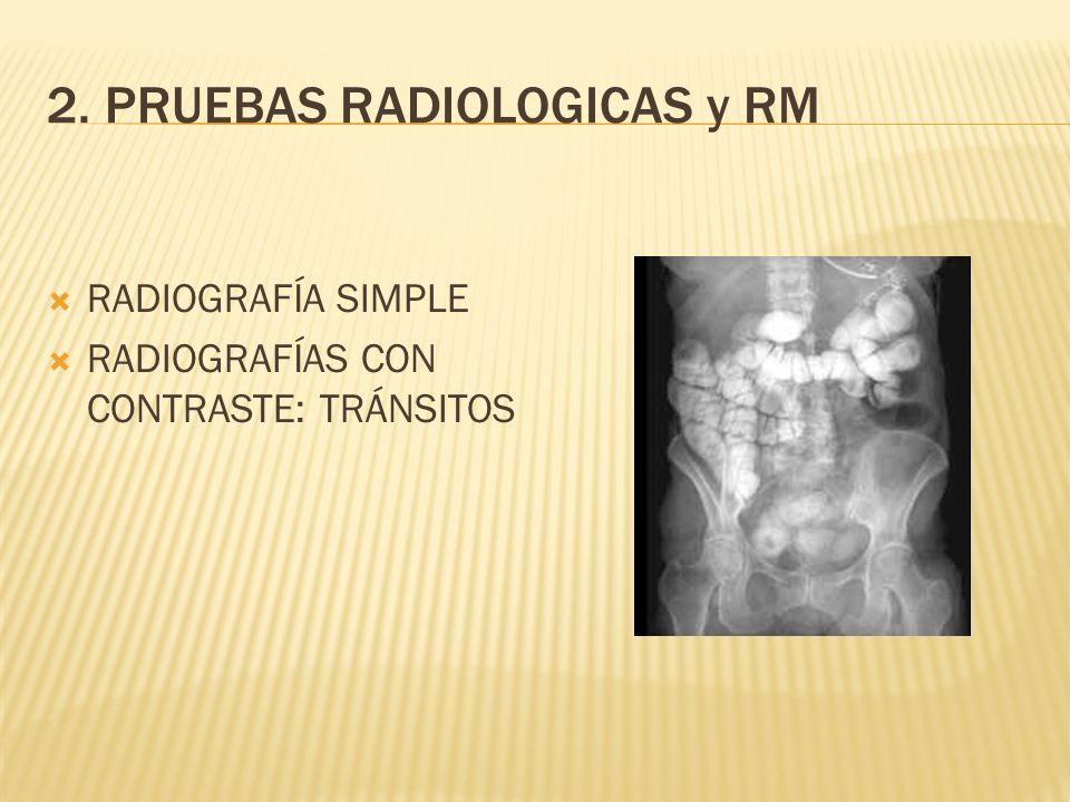 2. PRUEBAS RADIOLOGICAS y RM