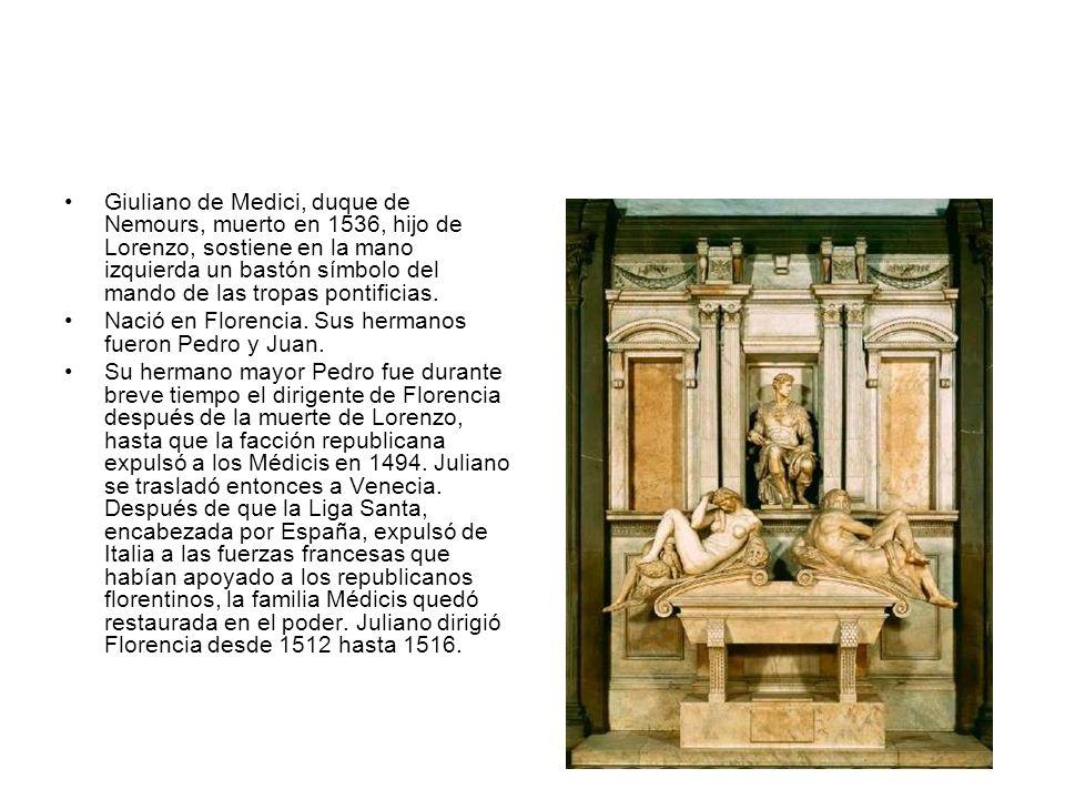 Giuliano de Medici, duque de Nemours, muerto en 1536, hijo de Lorenzo, sostiene en la mano izquierda un bastón símbolo del mando de las tropas pontificias.
