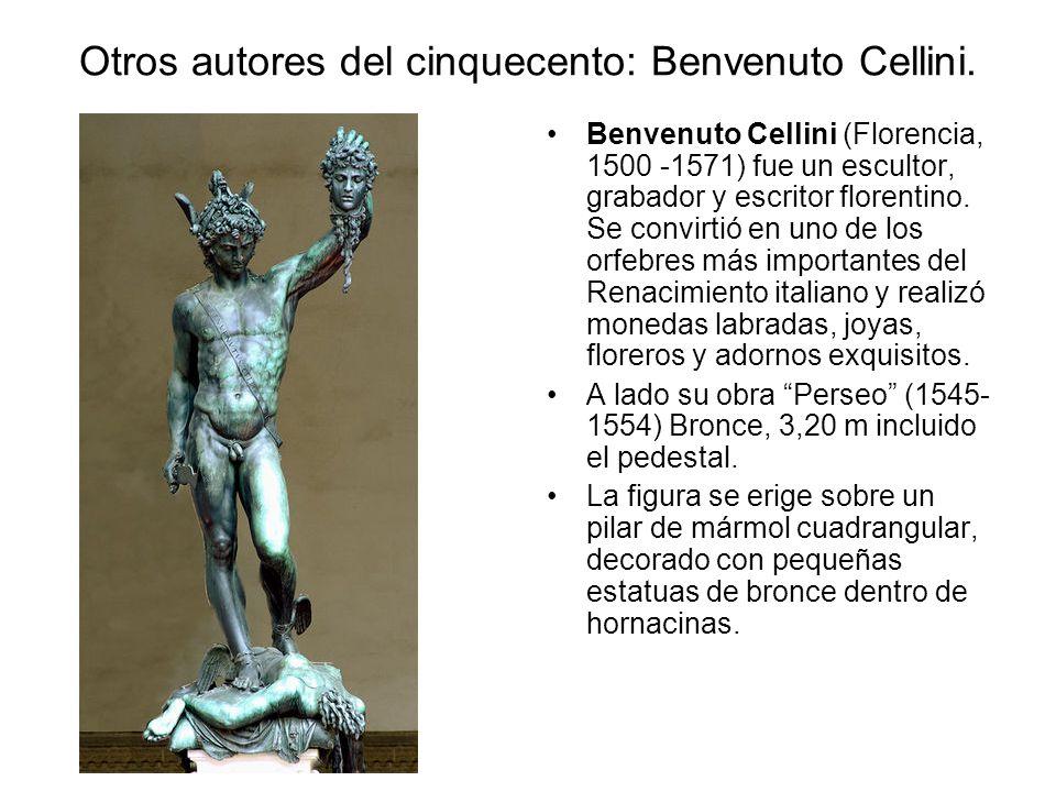 Otros autores del cinquecento: Benvenuto Cellini.