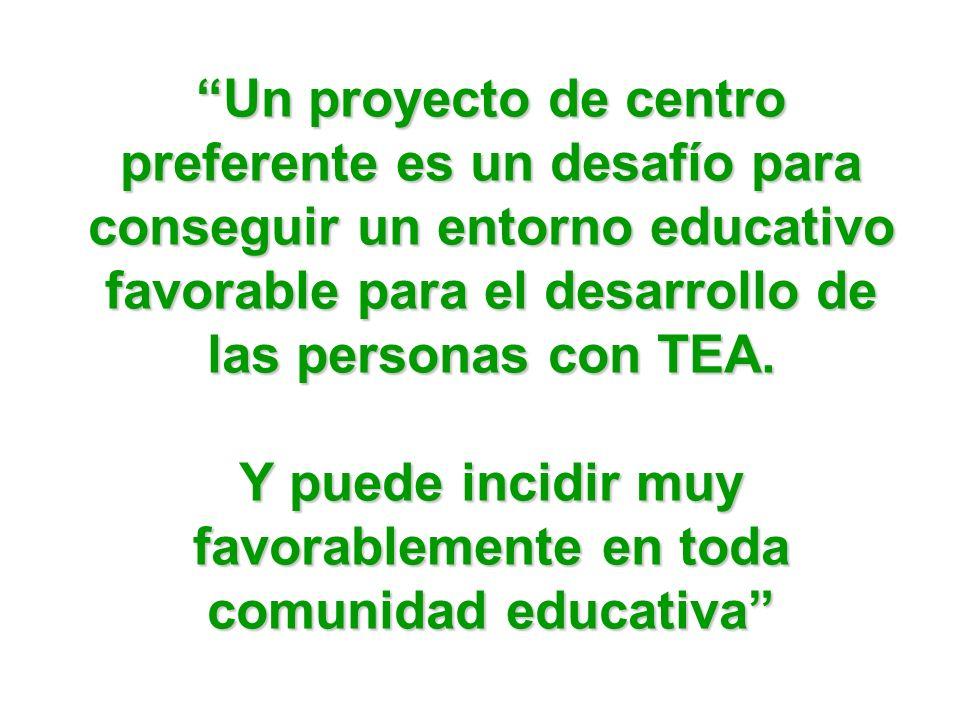 Un proyecto de centro preferente es un desafío para conseguir un entorno educativo favorable para el desarrollo de las personas con TEA.