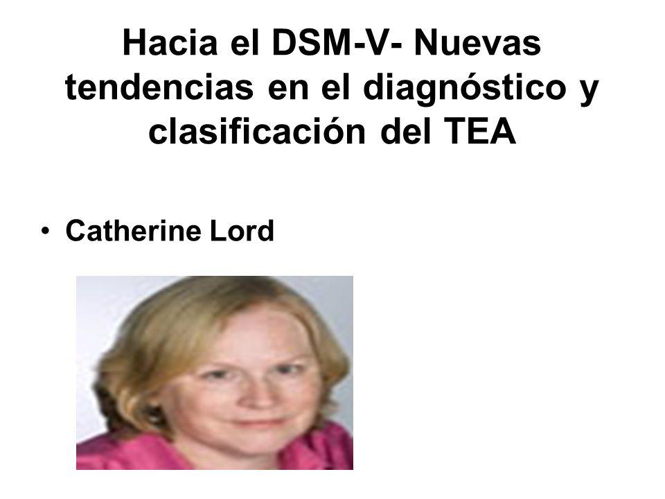 Hacia el DSM-V- Nuevas tendencias en el diagnóstico y clasificación del TEA