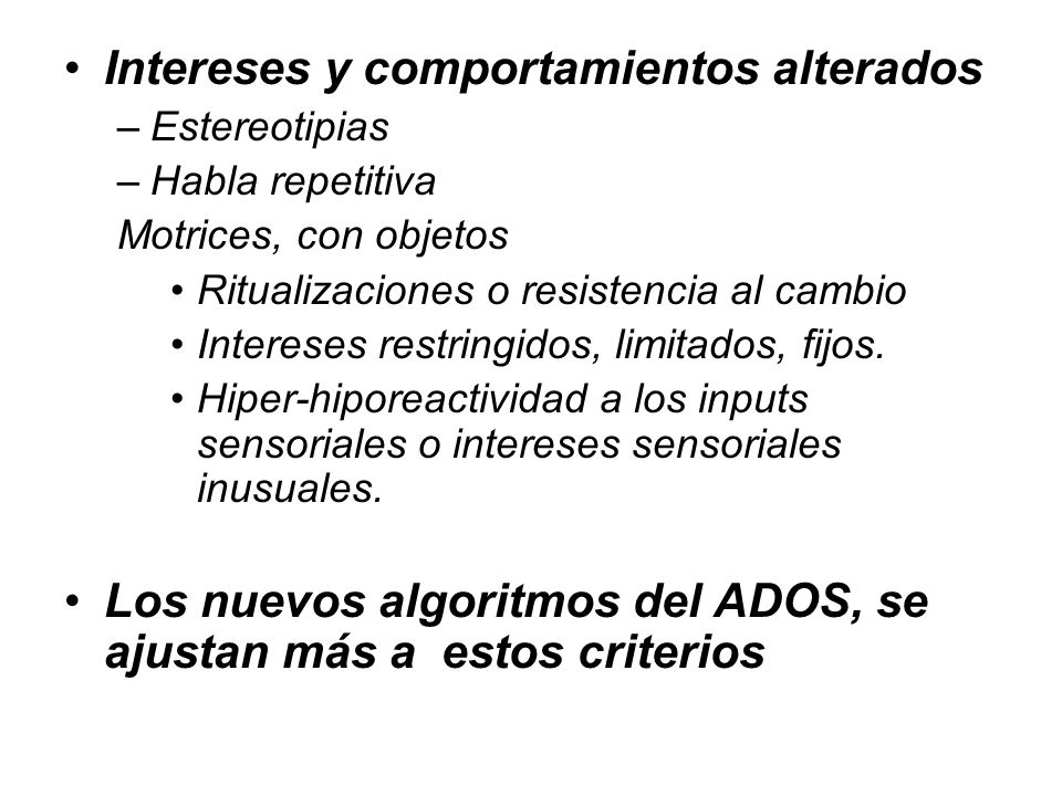 Intereses y comportamientos alterados