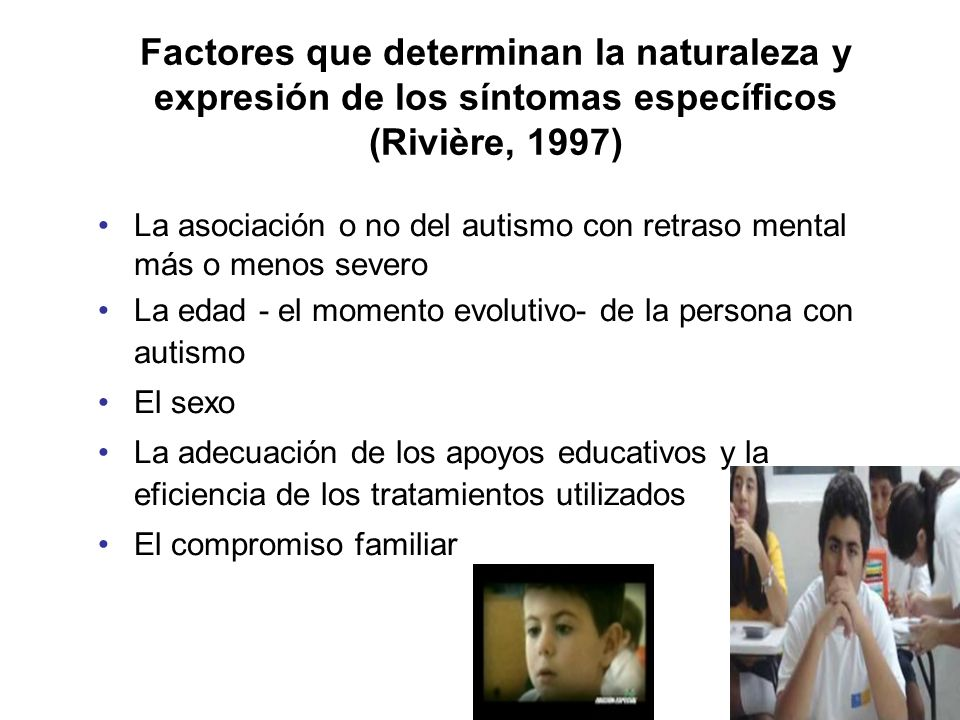 Factores que determinan la naturaleza y expresión de los síntomas específicos (Rivière, 1997)