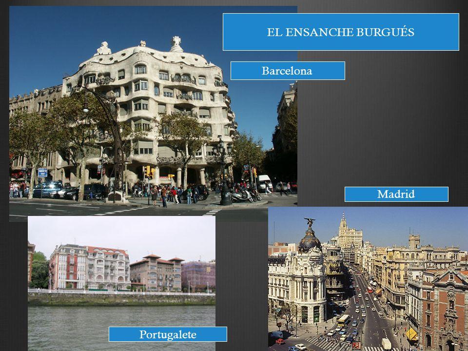 EL ENSANCHE BURGUÉS Barcelona Madrid Portugalete
