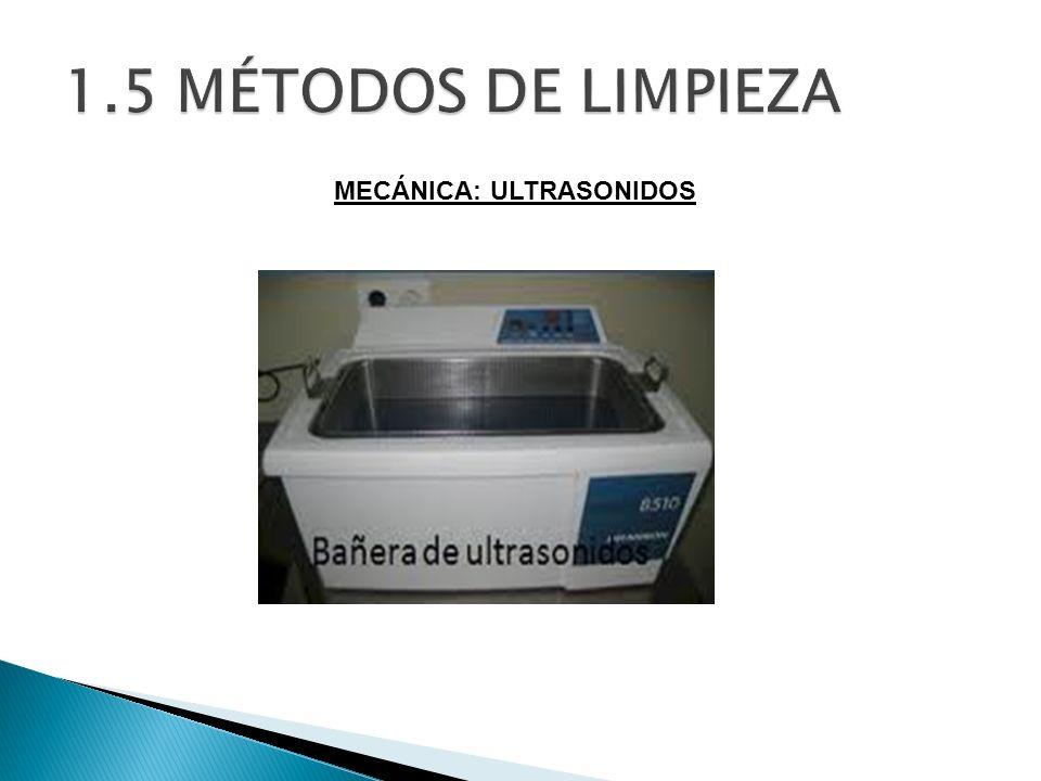 1.5 MÉTODOS DE LIMPIEZA MECÁNICA: ULTRASONIDOS