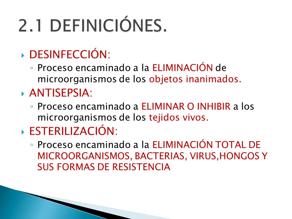 2.1 DEFINICIÓNES. DESINFECCIÓN: ANTISEPSIA: ESTERILIZACIÓN:
