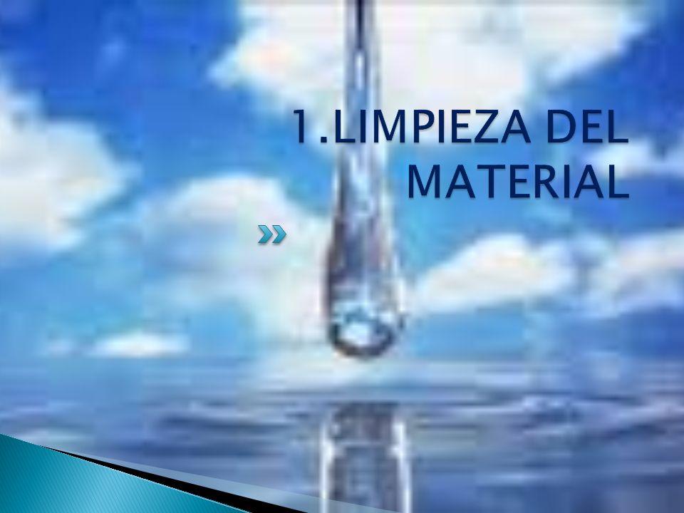 1.LIMPIEZA DEL MATERIAL