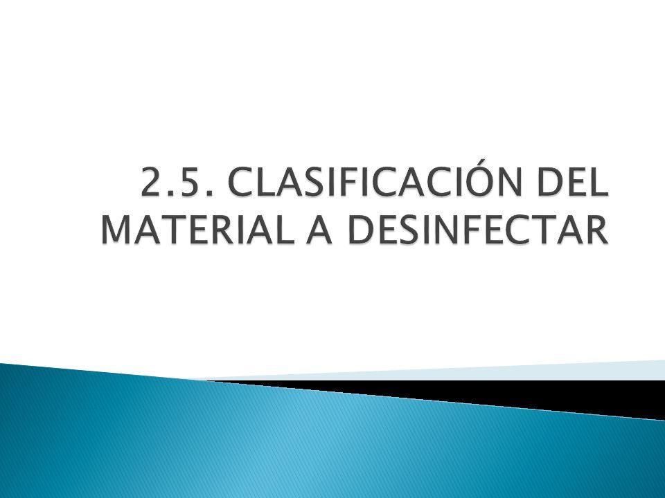 2.5. CLASIFICACIÓN DEL MATERIAL A DESINFECTAR