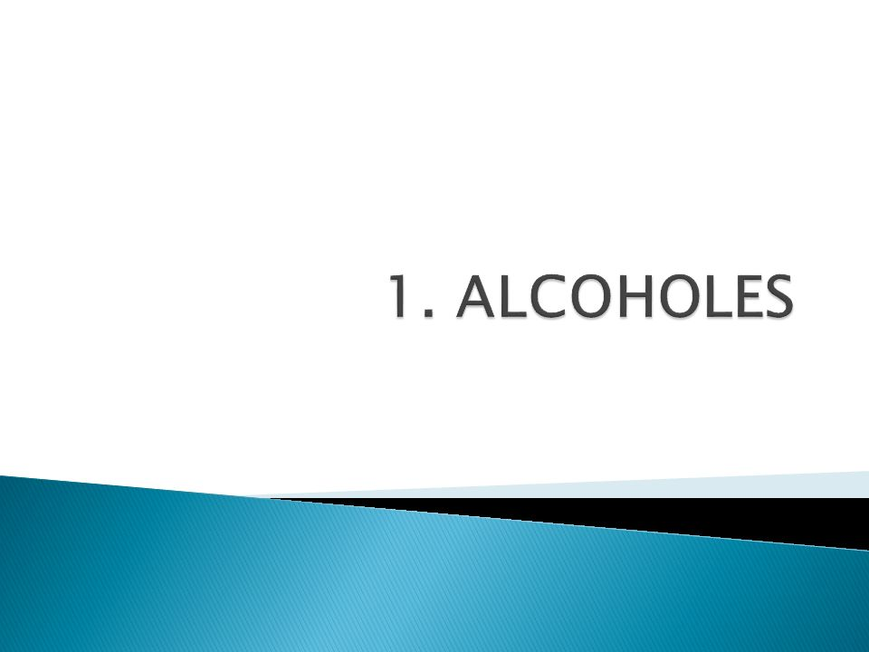 1. ALCOHOLES