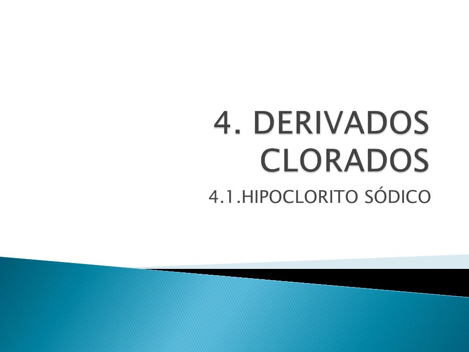 4. DERIVADOS CLORADOS 4.1.HIPOCLORITO SÓDICO