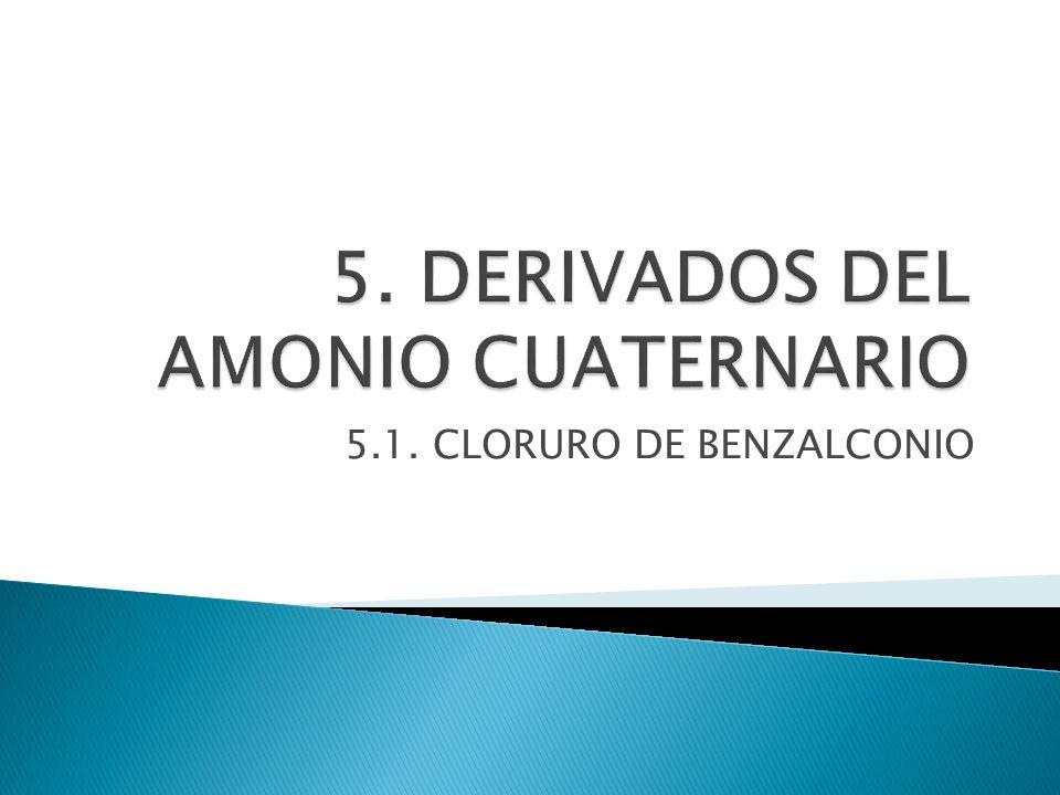 5. DERIVADOS DEL AMONIO CUATERNARIO